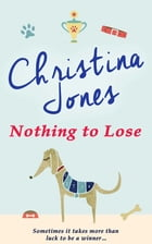 Nothing to Lose by Christina Jones