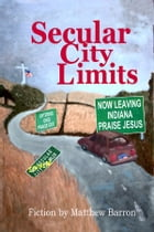Secular City Limits by Matthew Barron