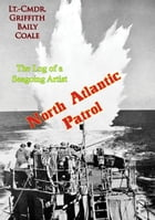 North Atlantic Patrol: The Log of a Seagoing Artist by Lt.-Cmdr. Griffith Baily Coale