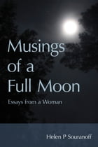 Musings of a Full Moon by Helen Souranoff