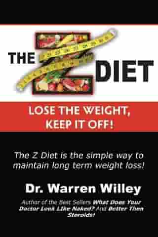 The Z Diet: Lose the Weight, Keep it Off!