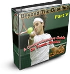 Beyond The Baseline : Part V (A Comprehensive Guide on Tennis Strokes): A Comprehensive Guide on Tennis Strokes by Umer Malik
