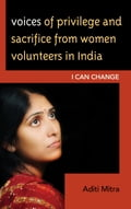Voices of Privilege and Sacrifice from Women Volunteers in India 6cab07c6-9e1c-478d-945b-84913c73da60