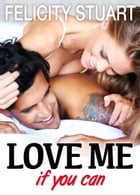 Love me (if you can) - vol. 4 by Felicity Stuart