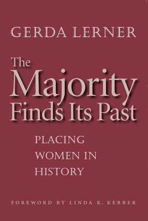 The Majority Finds Its Past Placing Women in History
