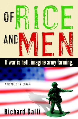Book Of Rice and Men: A Novel of Vietnam by Richard Galli