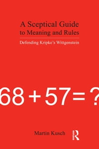 A Sceptical Guide to Meaning and Rules