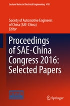 Proceedings of SAE-China Congress 2016: Selected Papers by China Society of Automotive Engineers
