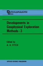 Developments in Geophysical Exploration Methods—3 by A.A. Fitch