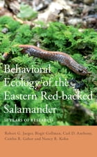 Behavioral Ecology of the Eastern Red-backed Salamander: 50 Years of Research by Robert G. Jaeger
