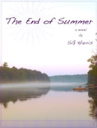 The End of Summer: A Novel by SG Harris