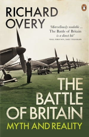 The Battle of Britain Myth and Reality