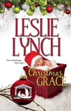 Christmas Grace: Out of Darkness, Into Hope by Leslie Lynch