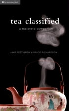 Tea Classified: A Tealover's Companion