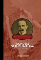 Wonders of the Himalaya: Explorations in Central Asia, karakorum and Pamir by Francis Younghusband