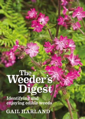 The Weeder's Digest Identifying and enjoying edible weeds