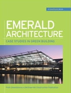 Emerald Architecture: Case Studies in Green Building (GreenSource): Case Studies in Green Building