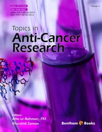 Topics in Anti-Cancer Research Volume: 5