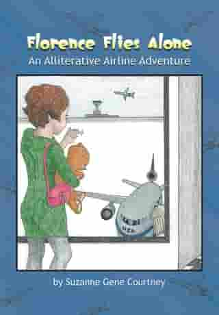 Florence Flies Alone: An Alliterative Airline Adventure