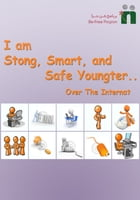 I am a Strong, Smart and Safe Youngster Over the Internet by Befree Program