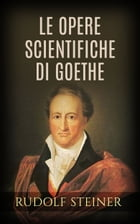 Le opere scientifiche di Goethe by Rudolf Steiner