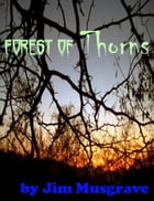 Forest of Thorns by Jim Musgrave