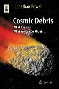 Cosmic Debris: What It Is and What We Can Do About It
