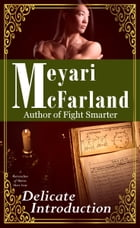 Delicate Introduction: A Matriarchies of Muirin Short Story by Meyari McFarland