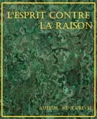 L'Esprit contre la raison by René Crevel