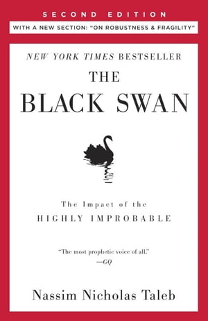 """The Black Swan: Second Edition: The Impact of the Highly Improbable Fragility"""" by Nassim Nicholas Taleb"""