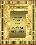 Finding Yourself in the Town of Geniuses da52ea91-076d-4709-bf72-ab23bd9b231c