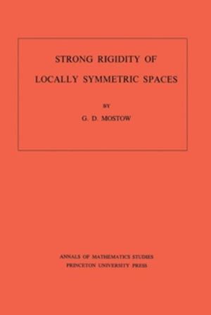 Strong Rigidity of Locally Symmetric Spaces. (AM-78)