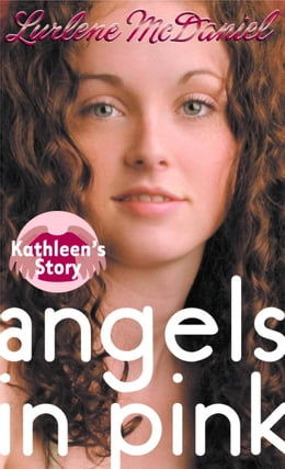 Book Angels in Pink: Kathleen's Story by Lurlene McDaniel