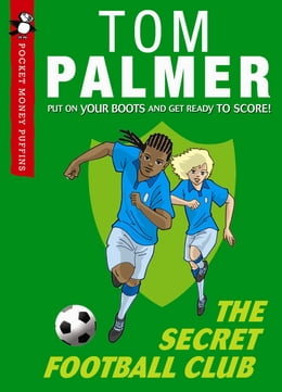 Book The Secret Football Club (Pocket Money Puffin) by Tom Palmer