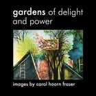 Gardens of Delight and Power