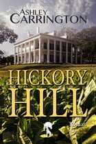 Hickory Hill by Ashley Carrington