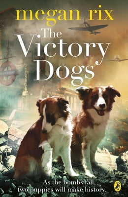 Book The Victory Dogs by Megan Rix