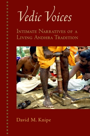 Vedic Voices Intimate Narratives of a Living Andhra Tradition