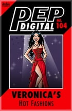 Pep Digital Vol. 104: Veronica's Hot Fashions by Archie Superstars