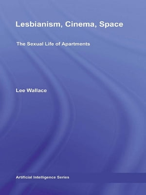 Lesbianism,  Cinema,  Space The Sexual Life of Apartments