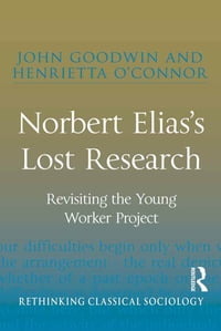 Norbert Elias's Lost Research: Revisiting the Young Worker Project