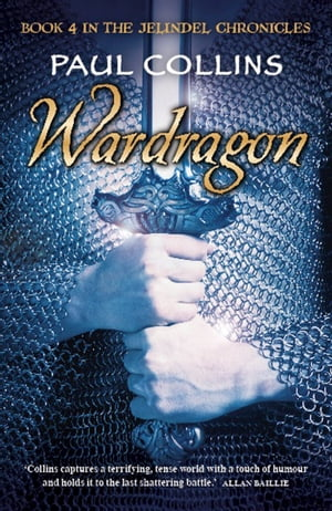 Wardragon: Book 4 of The Jelindel Chronicles