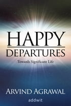 Happy Departures by Arvind Agrawal