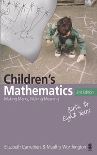 Children's Mathematics: Making Marks, Making Meaning