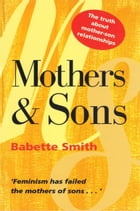 Mothers and Sons by Babette Smith