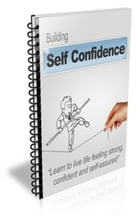 Building Self Confidence by Jimmy  Cai