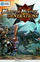 Monster Hunter Generations - Strategy Guide by GamerGuides.com