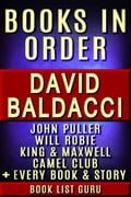 David Baldacci Books in Order: John Puller series, Will Robie series, Amos Decker series, Camel Club, King and Maxwell, Vega Jane, Shaw, Freddy & The French Fries, stories, novels & nonfiction.