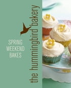 Hummingbird Bakery Spring Weekend Bakes: An Extract from Cake Days by Tarek Malouf