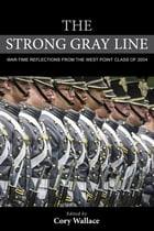 The Strong Gray Line: War-time Reflections from the West Point Class of 2004
